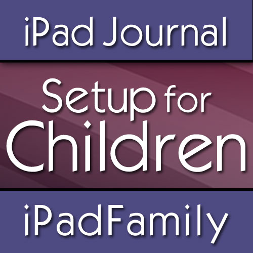 iPad Setup for Children